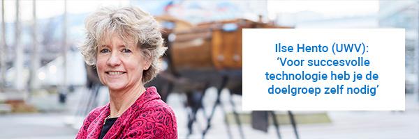 Portretfoto van Ilse Hento (UWV) met quote 'Voor succesvolle technologie heb je de doelgroep zelf nodig'