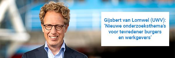 Portretfoto van Gijsbert van Lomwel (UWV) met quote 'Nieuwe onderzoeksthema's voor tevredener burgers en werkgevers'