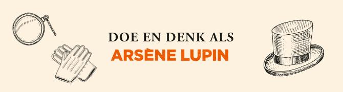 Arsène Lupin, Arsène Lupin