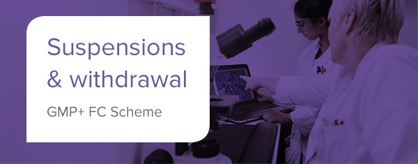 Suspensions & withdrawal GMP+ FC Scheme